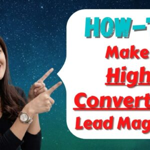 How To Create A Lead Magnet That Converts - 🔥 Leads = Sales 🔥