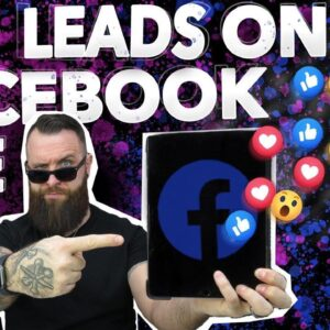 Facebook Lead Generation:  How To Get Leads From Facebook Live In 2021