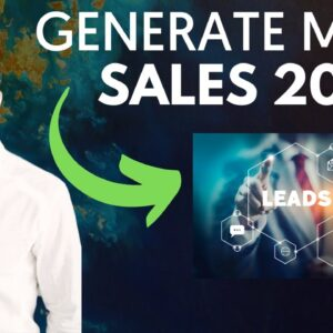 7 Valuable Ways To Generate More Sales Leads In 2020