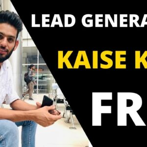Lead Generate Kaise Kare l How To Generate 100 Leads Daily For FREE l Lead Generation