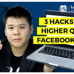 3 Facebook Lead Ads Hacks To Getting Higher Quality Leads To Make More Money With Your Facebook Ads