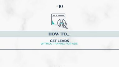 HOW TO Get Leads Without Paying for Ads