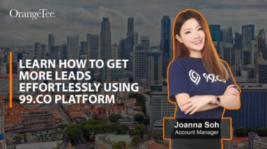 Learn how to get more leads effortlessly using 99.co platform